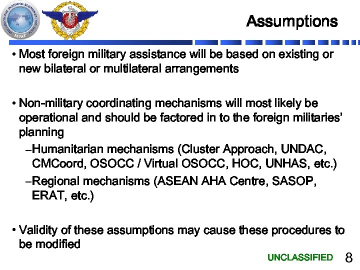Assumptions • Most foreign military assistance will be based on existing or new bilateral