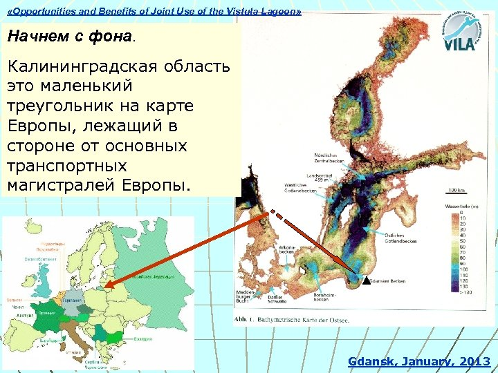 «Opportunities and Benefits of Joint Use of the Vistula Lagoon» Начнем с фона.