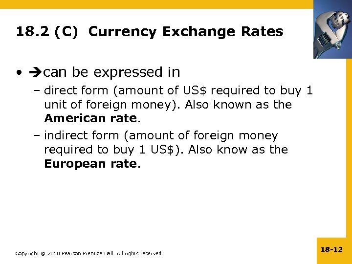 18. 2 (C) Currency Exchange Rates • can be expressed in – direct form