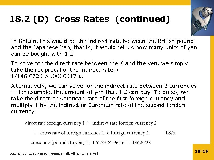 18. 2 (D) Cross Rates (continued) In Britain, this would be the indirect rate