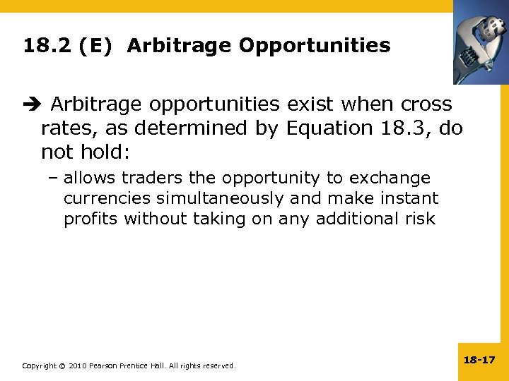 18. 2 (E) Arbitrage Opportunities Arbitrage opportunities exist when cross rates, as determined by