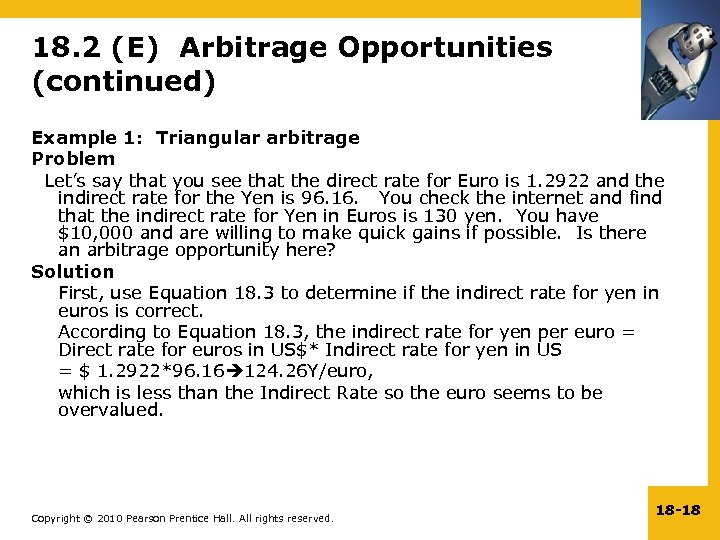18. 2 (E) Arbitrage Opportunities (continued) Example 1: Triangular arbitrage Problem Let's say that