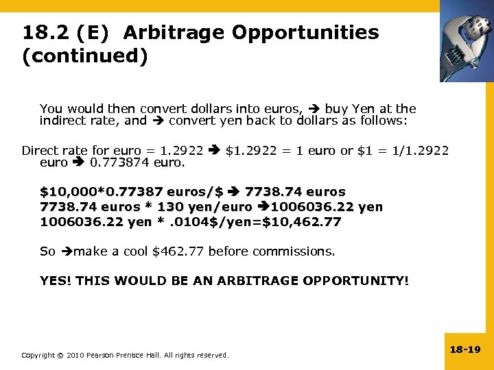 18. 2 (E) Arbitrage Opportunities (continued) You would then convert dollars into euros, buy