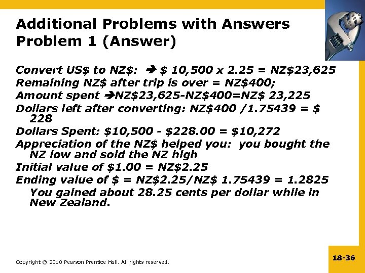 Additional Problems with Answers Problem 1 (Answer) Convert US$ to NZ$: $ 10, 500