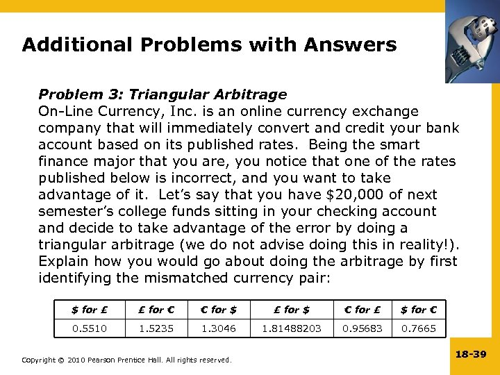 Additional Problems with Answers Problem 3: Triangular Arbitrage On-Line Currency, Inc. is an online