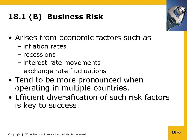 18. 1 (B) Business Risk • Arises from economic factors such as – inflation