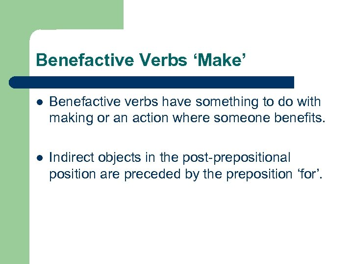 Benefactive Verbs 'Make' l Benefactive verbs have something to do with making or an