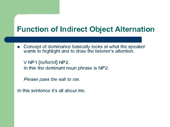 Function of Indirect Object Alternation l Concept of dominance basically looks at what the