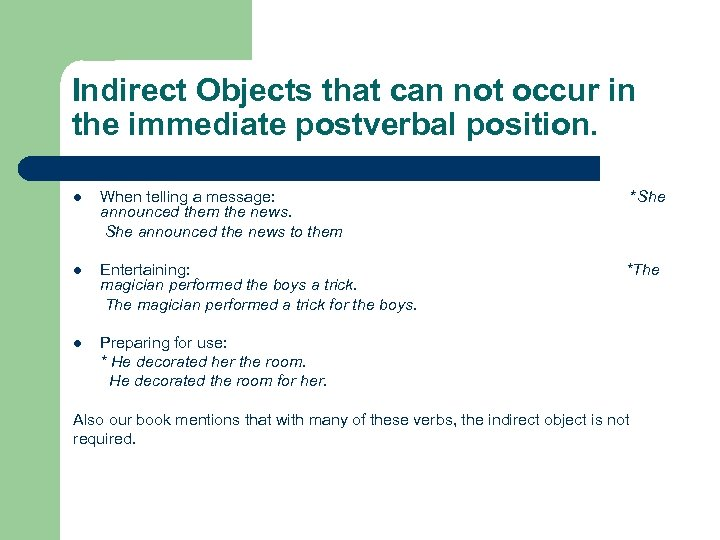 Indirect Objects that can not occur in the immediate postverbal position. l When telling