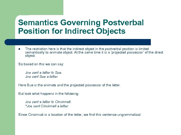 Semantics Governing Postverbal Position for Indirect Objects l The restriction here is that the