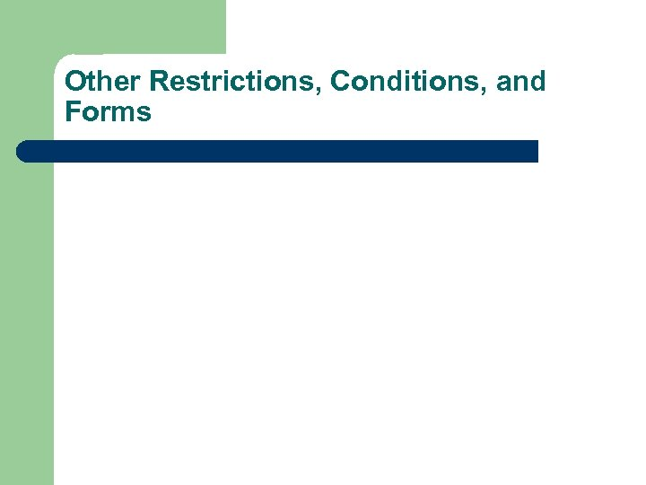 Other Restrictions, Conditions, and Forms