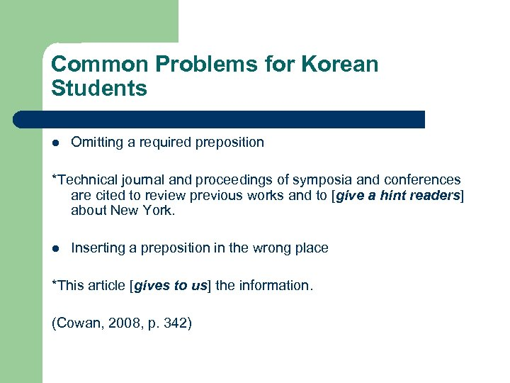 Common Problems for Korean Students l Omitting a required preposition *Technical journal and proceedings