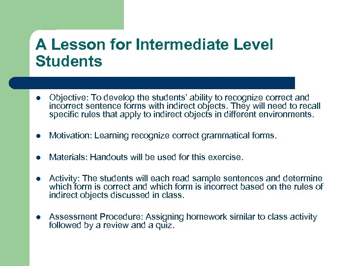 A Lesson for Intermediate Level Students l Objective: To develop the students' ability to