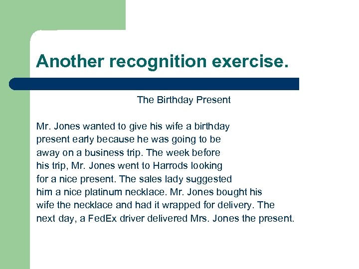 Another recognition exercise. The Birthday Present Mr. Jones wanted to give his wife a