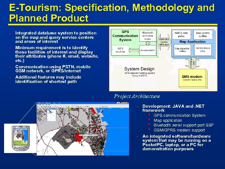 E-Tourism: Specification, Methodology and Planned Product • • Integrated database system to position on