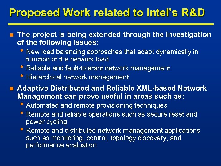 Proposed Work related to Intel's R&D n The project is being extended through the