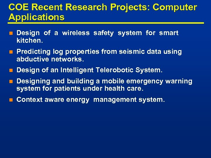 COE Recent Research Projects: Computer Applications n Design of a wireless safety system for