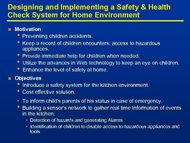 Designing and Implementing a Safety & Health Check System for Home Environment n Motivation