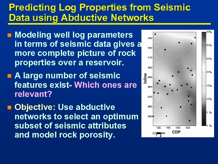 Predicting Log Properties from Seismic Data using Abductive Networks n Modeling well log parameters