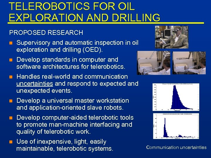 TELEROBOTICS FOR OIL EXPLORATION AND DRILLING PROPOSED RESEARCH n Supervisory and automatic inspection in