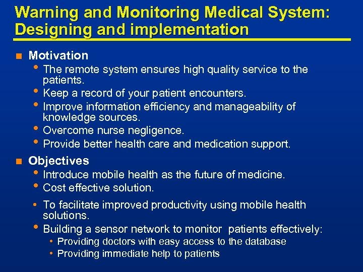 Warning and Monitoring Medical System: Designing and implementation n Motivation n Objectives • The