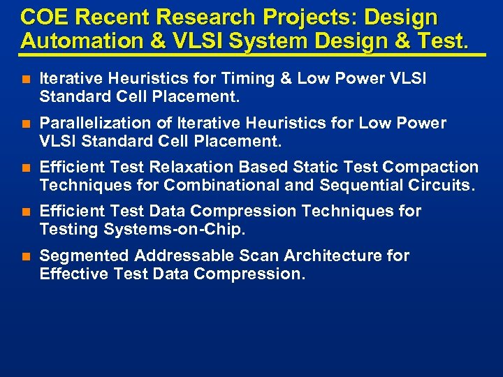 COE Recent Research Projects: Design Automation & VLSI System Design & Test. n Iterative