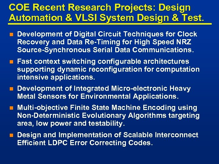 COE Recent Research Projects: Design Automation & VLSI System Design & Test. n Development