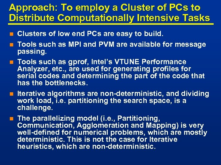 Approach: To employ a Cluster of PCs to Distribute Computationally Intensive Tasks n n