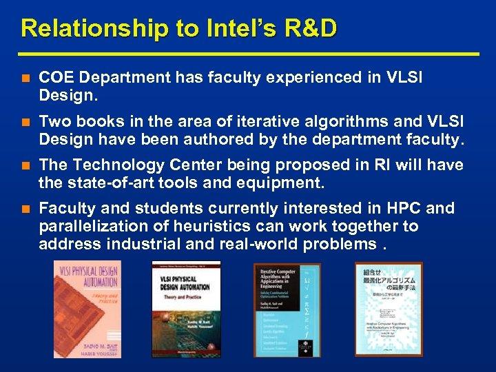Relationship to Intel's R&D n COE Department has faculty experienced in VLSI Design. n