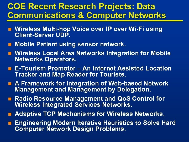 COE Recent Research Projects: Data Communications & Computer Networks n n n n Wireless