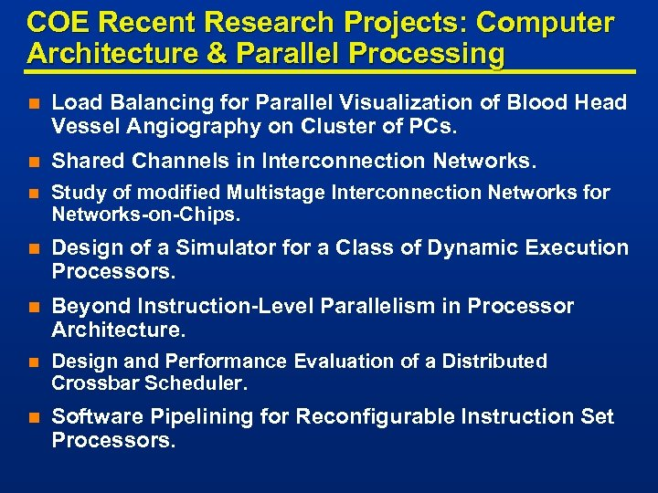 COE Recent Research Projects: Computer Architecture & Parallel Processing n Load Balancing for Parallel