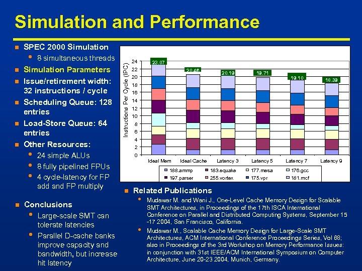 Simulation and Performance n n n SPEC 2000 Simulation • 8 simultaneous threads Simulation