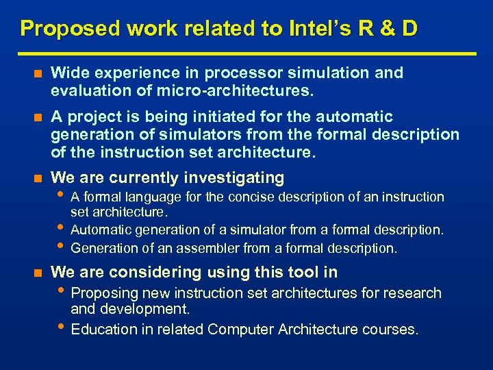 Proposed work related to Intel's R & D n Wide experience in processor simulation