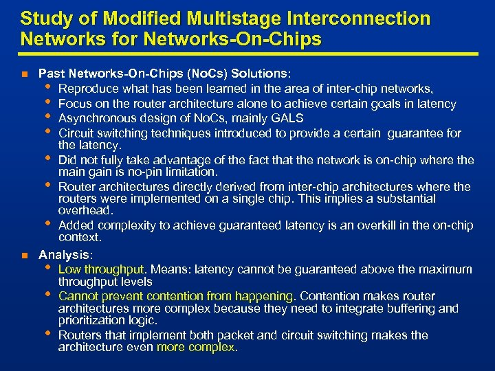 Study of Modified Multistage Interconnection Networks for Networks-On-Chips n n Past Networks-On-Chips (No. Cs)