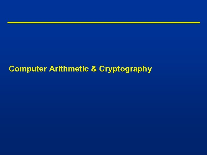 Computer Arithmetic & Cryptography