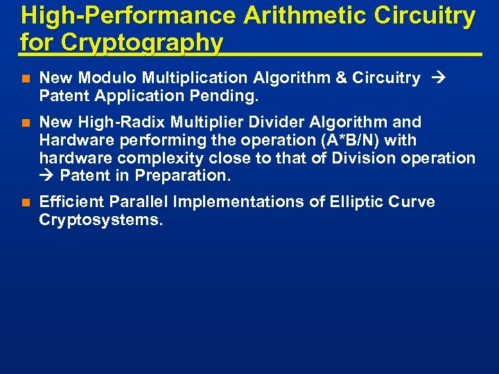 High-Performance Arithmetic Circuitry for Cryptography n New Modulo Multiplication Algorithm & Circuitry Patent Application