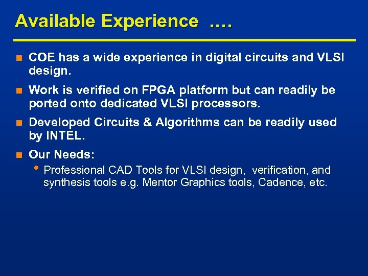 Available Experience . … n COE has a wide experience in digital circuits and