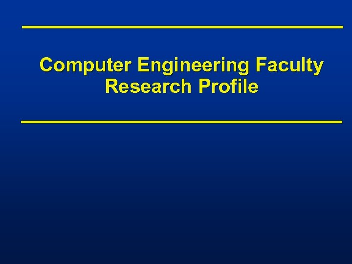 Computer Engineering Faculty Research Profile