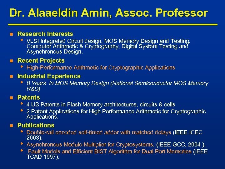 Dr. Alaaeldin Amin, Assoc. Professor n n n Research Interests • VLSI Integrated Circuit