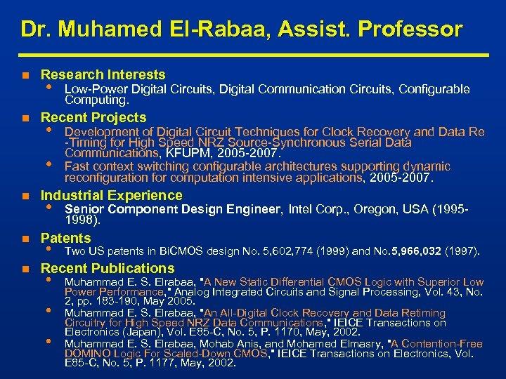 Dr. Muhamed El-Rabaa, Assist. Professor n n Research Interests • Recent Projects • •