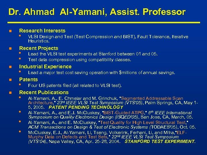 Dr. Ahmad Al-Yamani, Assist. Professor n n n Research Interests • VLSI Design and