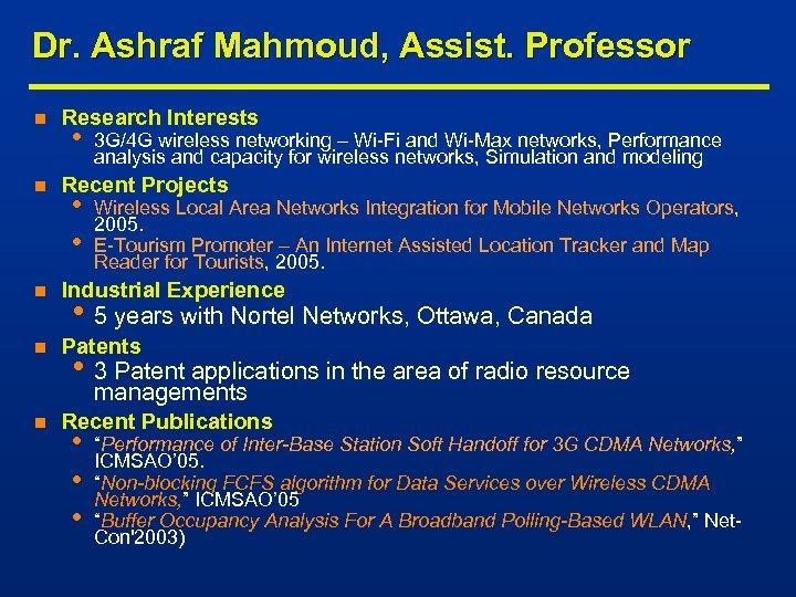 Dr. Ashraf Mahmoud, Assist. Professor n n Research Interests • 3 G/4 G wireless