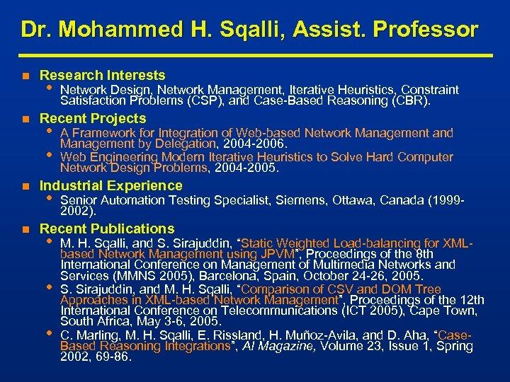 Dr. Mohammed H. Sqalli, Assist. Professor n n Research Interests • Network Design, Network