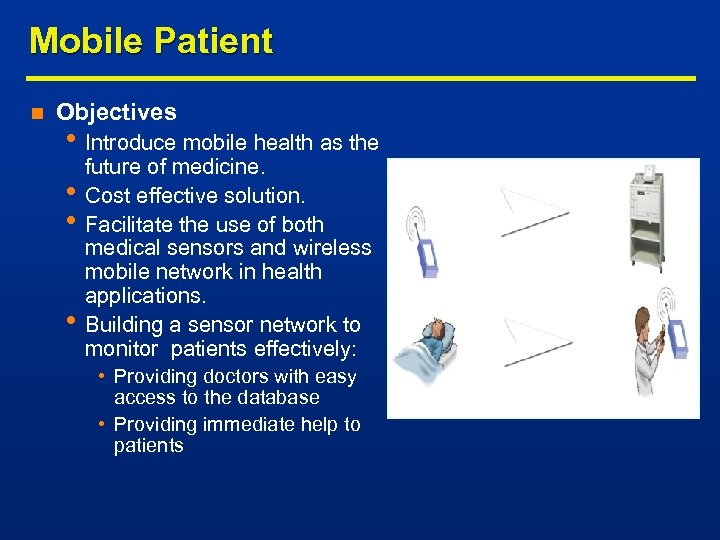 Mobile Patient n Objectives • Introduce mobile health as the • • • future