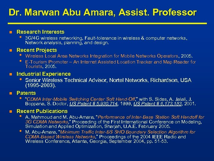 Dr. Marwan Abu Amara, Assist. Professor n n n Research Interests • 3 G/4