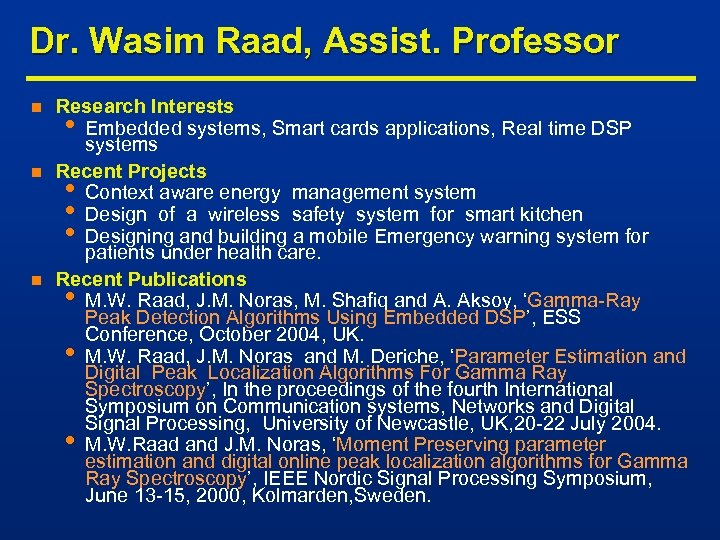 Dr. Wasim Raad, Assist. Professor n n n Research Interests • Embedded systems, Smart