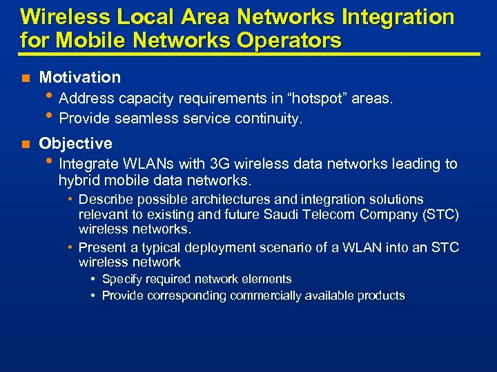 Wireless Local Area Networks Integration for Mobile Networks Operators n Motivation n Objective •