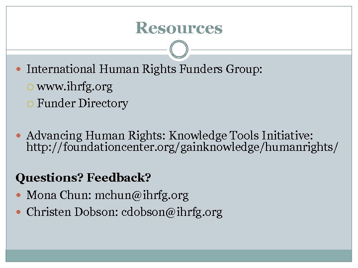 Resources International Human Rights Funders Group: www. ihrfg. org Funder Directory Advancing Human Rights: