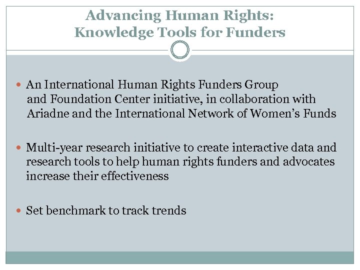 Advancing Human Rights: Knowledge Tools for Funders An International Human Rights Funders Group and