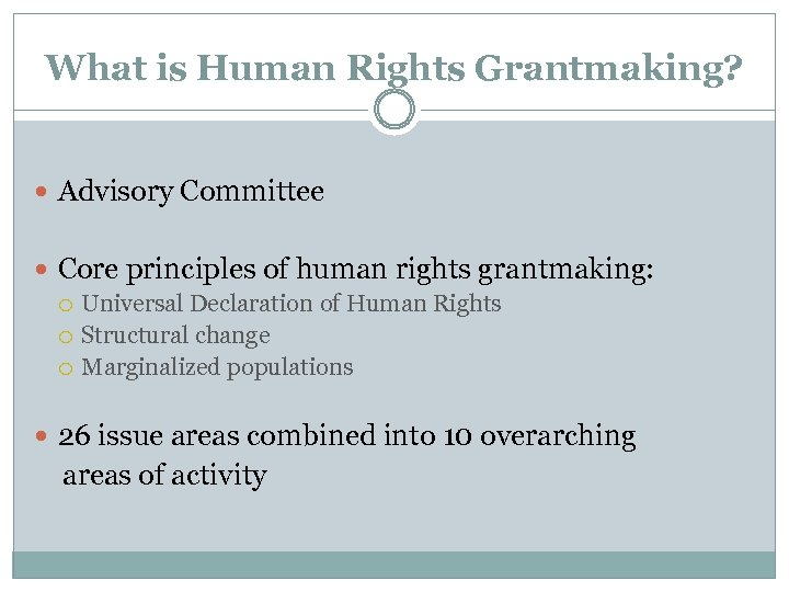 What is Human Rights Grantmaking? Advisory Committee Core principles of human rights grantmaking: Universal